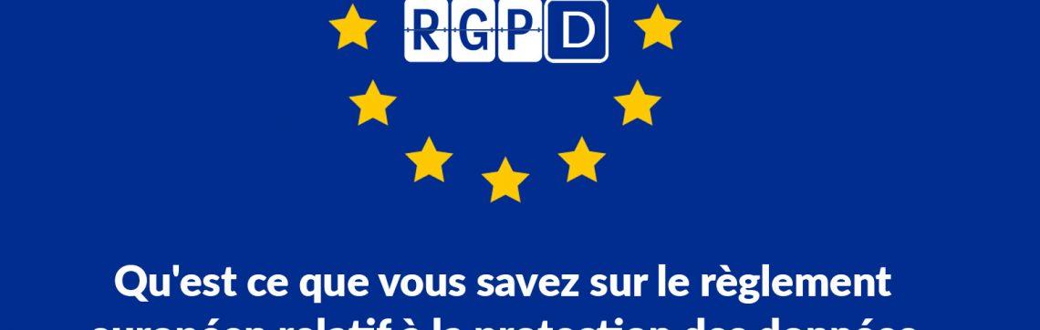 RGDP : Ce qu'il faut savoir sur la loi générale de protection des données !