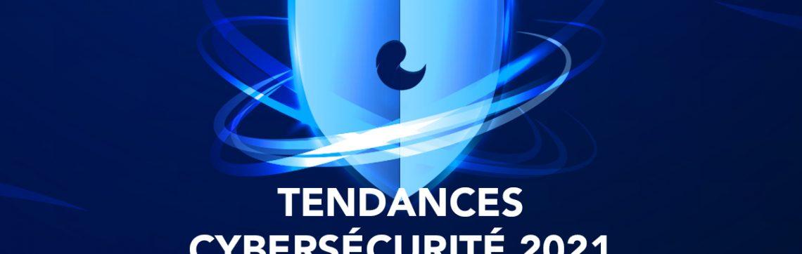 Tendances de cybersécurité en 2021