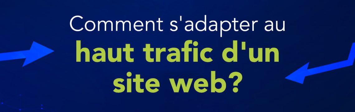 Comment s'adapter au haut trafic d'un site web?